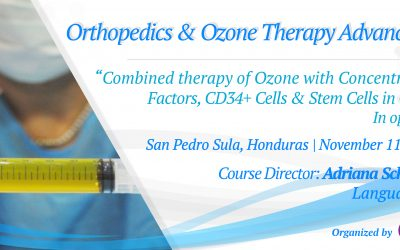 Ozone therapy & Combined Therapy of Concentrated Growth Factors, CD34+ Cells, Stem cells in Orthopedics – November 11th -12th 2021